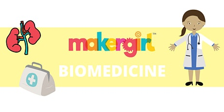 MakerGirl Virtual Session: Biomedicine tickets