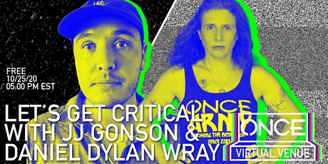 Let's Get Critical with Daniel Dylan Wray  x ONCE VV Tickets
