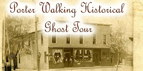 Downtown Porter Walking Historical Ghost Tour--October 29th tickets