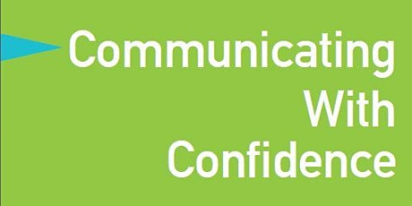 Communicating with Confidence 4 Session Series