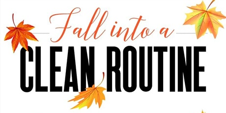 Fall into a Clean Routine tickets
