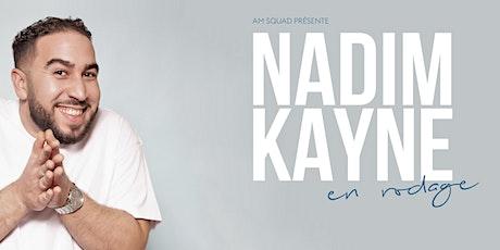 Nadim Kayne - Spectacle en rodage à Neuchâtel billets