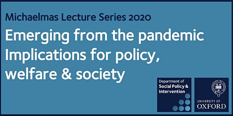 Post-pandemic welfare state  – DSPI Lecture Series @ University of Oxford tickets