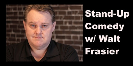 Stand-Up Comedy with Walt Frasier tickets
