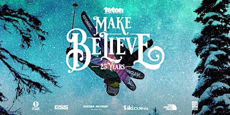 TETON GRAVITY RESEARCH: MAKE BELIEVE - EARLY tickets