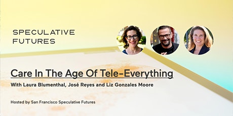 Care In The Age of Tele-Everything tickets