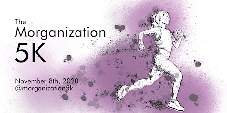 The 2nd Annual Morganization 5k tickets