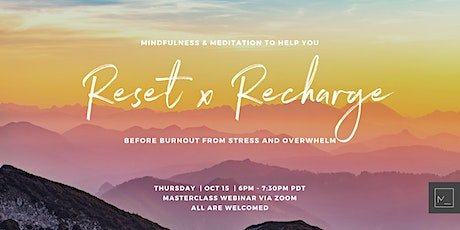 Mindfulness & Meditation To Help You RESET x RECHARGE Before Burnout tickets