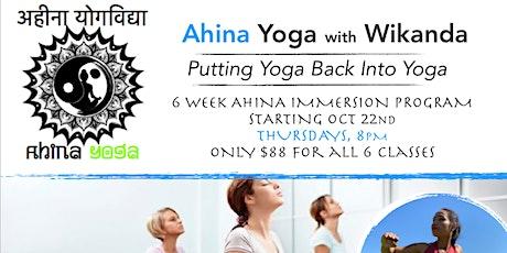 Ahina Yoga 6 week Immersive Experience tickets