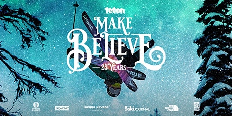 TETON GRAVITY RESEARCH: MAKE BELIEVE - LATE tickets
