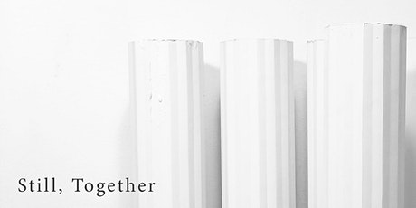 Still, Together tickets