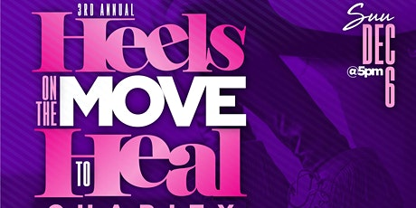 3rd Annual Heels On The Move To Heal Charity Shoe Fashion Show tickets