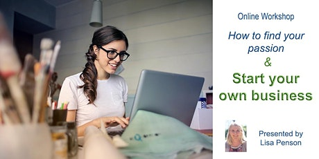 Online Workshop: How to find your passion & start your own business tickets