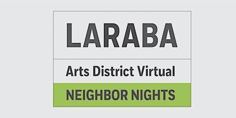 LARABA Arts District Virtual Neighbor Nights / Sept 29 tickets