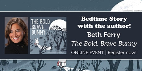 "Bedtime Story with the author: Beth Ferry reads ""The Bold, Brave Bunny"" tickets"