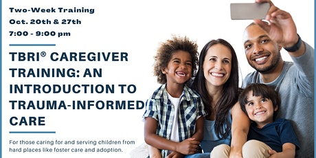 TBRI® Caregiver Training - An Introduction to Trauma-Informed Care tickets