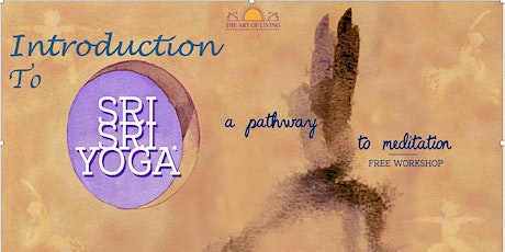 A Pathway to meditation- introduction to Sri Sri Yoga tickets