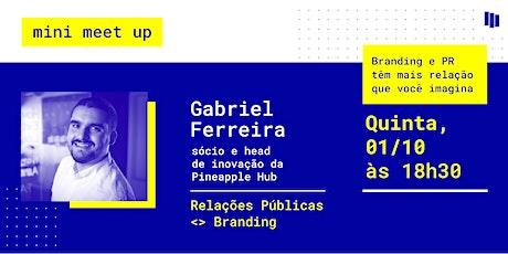 Mini MeetUp: Relações Públicas  & Branding tickets