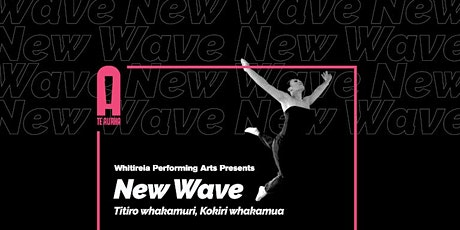 New Wave - Te Auaha Season tickets