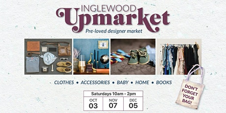 Inglewood Upmarket - **NEW TIME 8AM-12PM** tickets