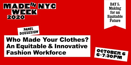 Who Made Your Clothes? An Equitable & Innovative Fashion Workforce tickets