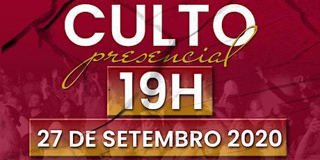 CULTO PRESENCIAL \  27 DE SETEMBRO   - 19H00 ingressos