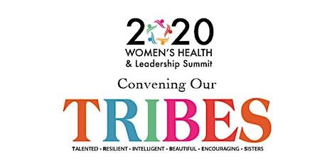 Virtual 2020 Women's Health & Wellness  – Convening Our T.R.I.B.E.S. tickets