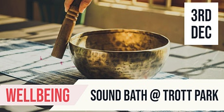 Sound Bath  | Trott Park  | Wellbeing tickets