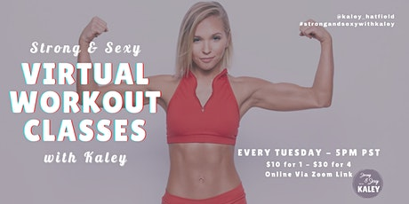 Strong & Sexy Virtual Workout Classes with Kaley tickets