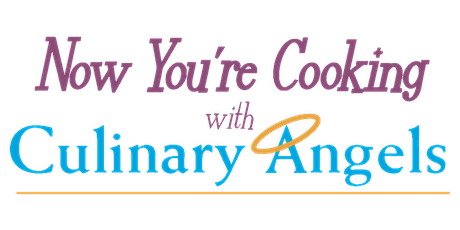 Now You're Cooking with Culinary Angels tickets