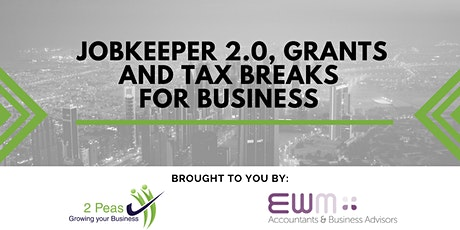 JobKeeper  2.0, Grants and Tax Breaks for Business tickets
