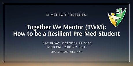 Together We Mentor: How to be a Resilient Pre-Med tickets