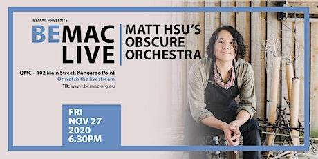 BEMAC LIVE: Matt Hsu's Obscure Orchestra tickets