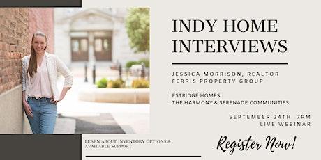 Indy Home Interviews - Estridge Homes - The Harmony & Serenade tickets