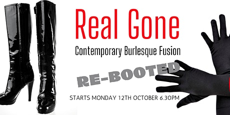 Real Gone - 5 week Contemporary Burlesque Fusion Technique & Choreography tickets