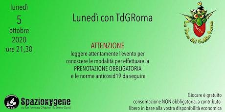 Lunedì 5/10 con TdGRoma biglietti