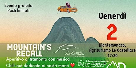Mountain's Recall - Aperitivo e musica chill out dedicata ai nostri Monti biglietti