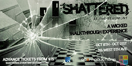 Shattered @ The Beaumont: A Wicked Walkthrough Experience (OCT 31) tickets