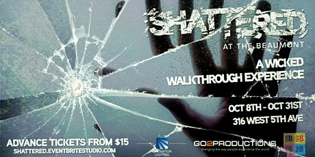 Shattered @ The Beaumont: A Wicked Walkthrough Experience (OCT 8 - 30) tickets