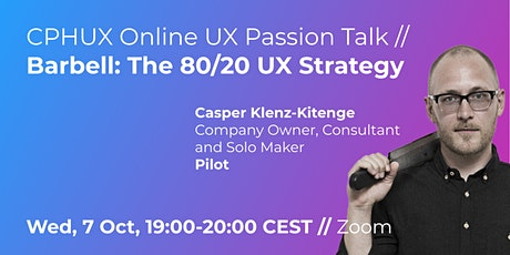 Barbell: The 80/20 UX Strategy // UX Passion Talk tickets