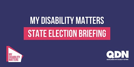 My Disability Matters - State Election Briefing tickets