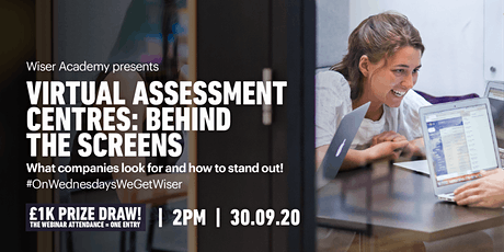 Wiser Academy presents... Virtual Assessment Centres: Behind the Screens tickets