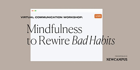 Self-Awareness Workshop | Mindfulness to Rewire Bad Habits tickets