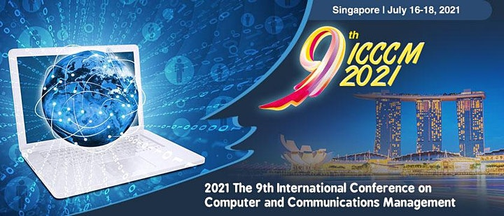 The 9th Intl. Conf. on Computer and Communications Management  (ICCCM 2021) image