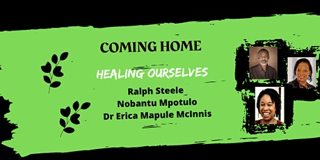 Black History :  Coming Home - Healing Ourselves tickets