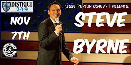 Steve Byrne Live @ District 249 - Presented by: Jesse Peyton tickets