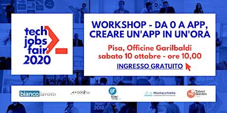 Workshop - Da 0 a App, creare un'app in un'ora - TECH JOBS fair Pisa 2020 biglietti