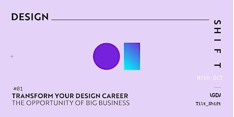Design Shift #1 | Transform your design career tickets