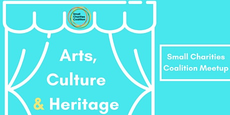 Arts, Culture and Heritage Small Charities Meet Up tickets