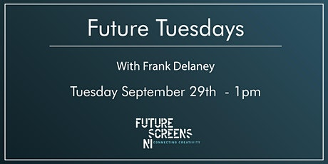 Digital Future Tuesdays with Frank Delaney - September 29th at 1pm tickets